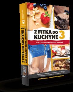 Z fitka do kuchyne 3 – Ako si osladiť život a nepribrať!